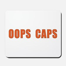 OOPS CAPS Mousepad
