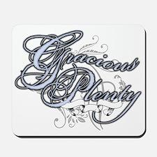 Gracious Plenty Mousepad