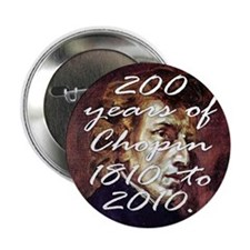 "200 years of Chopin 1810 to 2010. 2.25"" Button (10"