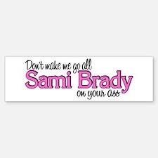Sami Brady Bumper Bumper Bumper Sticker