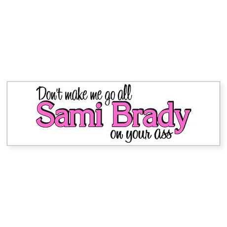 Sami Brady Bumper Sticker
