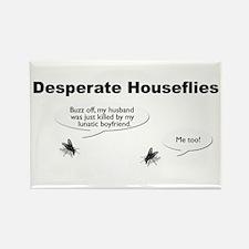 Desperate Houseflies Refrigerator Magnet