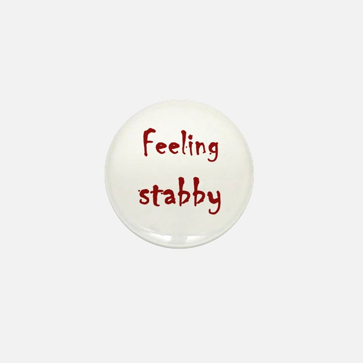 Feeling Stabby Mini Button