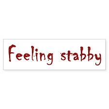 Feeling Stabby Bumper Bumper Stickers