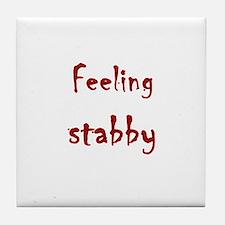 Feeling Stabby Tile Coaster