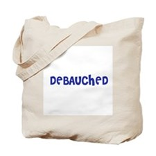 Debauched Tote Bag