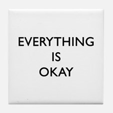 Everything Is Okay Tile Coaster
