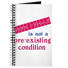 Female is not a Pre Existing Condtion Journal