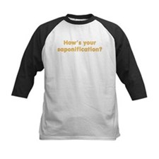 How's Your Saponification Tee