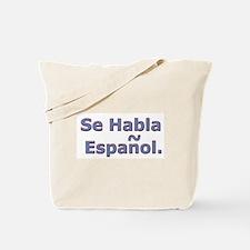 Se Habla Espanol Tote Bag