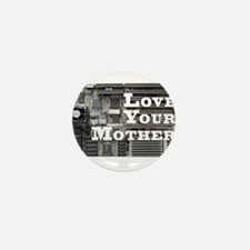 Love Your Mother (board) Mini Button