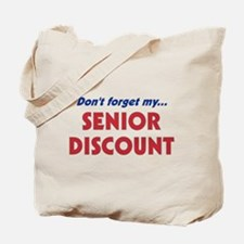 """Don't Forget My Senior Discount"" Tote Bag"
