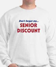 """Don't Forget My Senior Discount"" Sweatshirt"