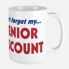 """Don't Forget My Senior Discount"" Mug"