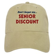 """Don't Forget My Senior Discount"" Baseball Cap"