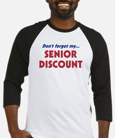 """""""Don't Forget My Senior Discount"""" Baseball Jersey"""