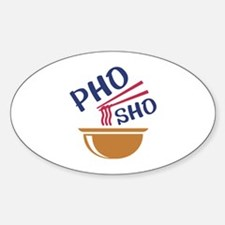 Pho Sho Sticker (Oval)