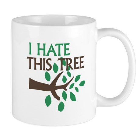 I Hate This Tree Mug