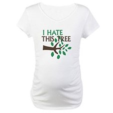 I Hate This Tree Shirt