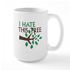 I Hate This Tree Mug