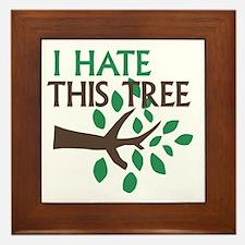 I Hate This Tree Framed Tile