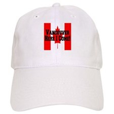 Vancouver Here I Come Baseball Cap