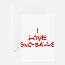 I Love SnoBalls Greeting Card