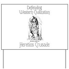 Heretic's Crusade Yard Sign