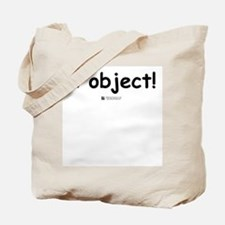I object! -  Tote Bag