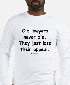 Old lawyers never die -  Long Sleeve T-Shirt