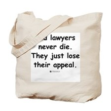 Old lawyers never die -  Tote Bag