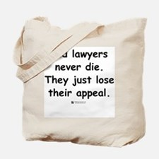 Old lawyers never die -  Tote Bag