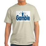 I Gamble Ash Grey T-Shirt