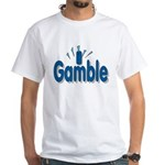 I Gamble White T-Shirt