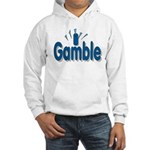 I Gamble Hooded Sweatshirt