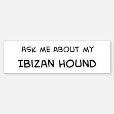 Ask me: Ibizan Hound Bumper Bumper Bumper Sticker