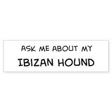 Ask me: Ibizan Hound Bumper Bumper Sticker