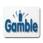 I Gamble Mousepad