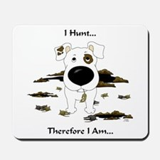 Jack Russell Terrier - I Hunt. Mousepad