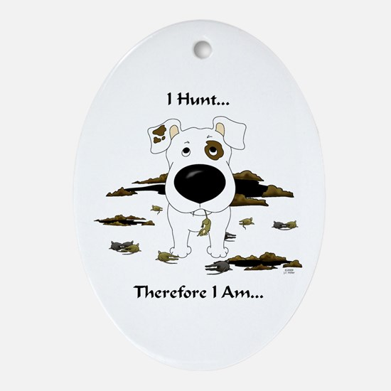 Jack Russell Terrier - I Hunt. Oval Ornament