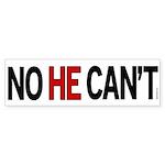 No He Can't Bumper Sticker (50 pk)