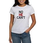 No He Can't Women's T-Shirt