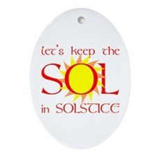 Keep the Sol in Solstice Oval Ornament