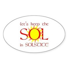 Keep the Sol in Solstice Oval Decal