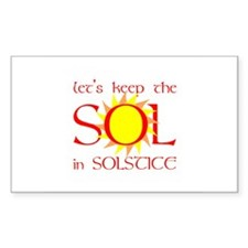 Keep the Sol in Solstice Rectangular Decal
