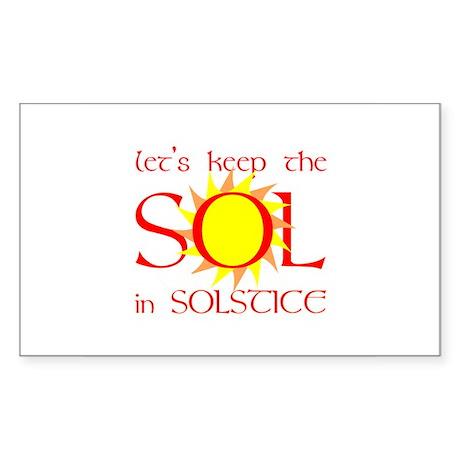 Keep the Sol in Solstice Rectangular Sticker