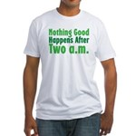 Nothing Good Fitted T-Shirt