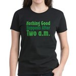 Nothing Good Women's Dark T-Shirt
