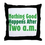 Nothing Good Throw Pillow