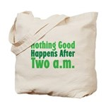 Nothing Good Tote Bag